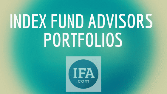 Index Fund Advisors achieve stellar returns with their very diversified portfolios. Are they gonna win for you too?