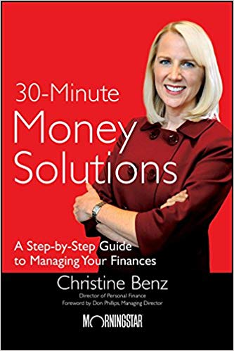 Morningstar's 30-Minute Money Solutions A Step-by-Step Guide to Managing Your Finances