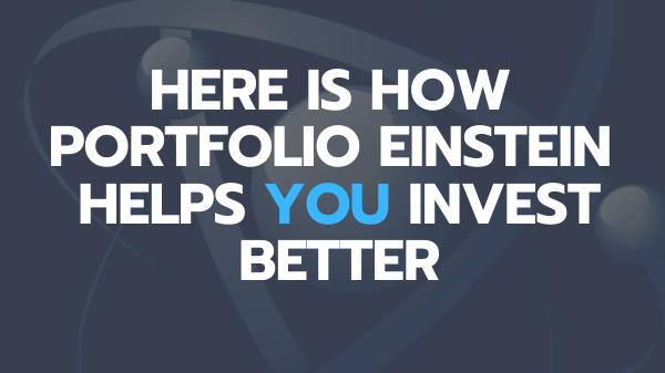 How portfolioeinstein helps you invest better