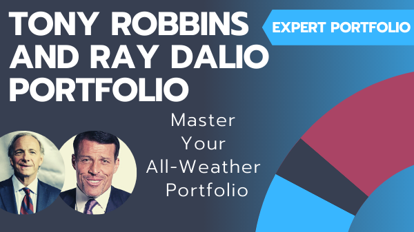 TONY ROBBINS AND RAY DALIO PORTFOLIO - ALL WEATHER PORTFOLIO