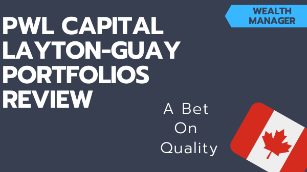 PWL Capital Layton-guay model portfolios
