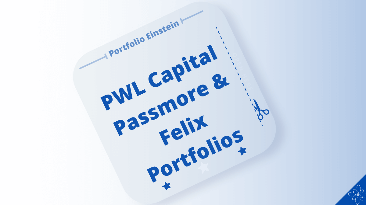 PWL Capital Passmore and felix portfolios